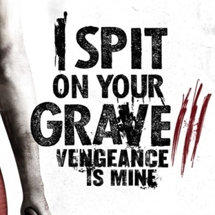 I Spit on Your Grave 3: İntikam Fantezileri