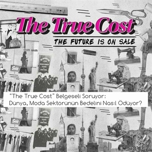 """The True Cost/Gerçek Bedel"" Belgeseli"