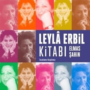 Bir Başucu Kaynağı : Leylâ Erbil Kitabı