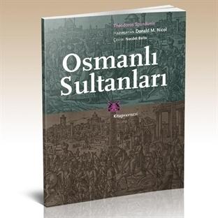 Bizanslı Yazardan Osmanlı Sultanlarına Bakış