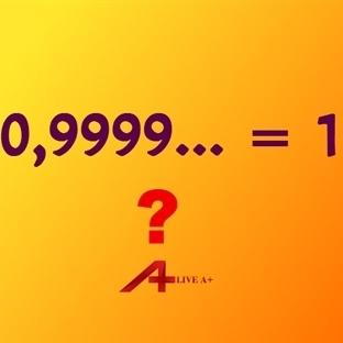 Matematiğin Gizemleri -   0,9999... = 1
