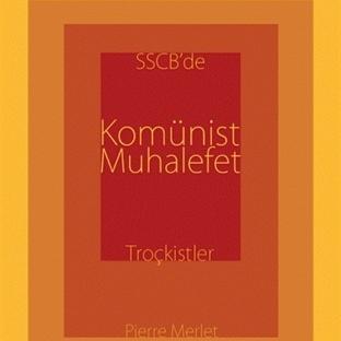 Sovyetlerde Dolaşan Hayalet: Troçkistler