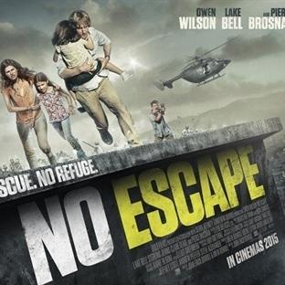 No Escape – Kaçış Yok (2015) İnceleme