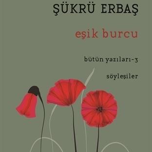 """Şükrü Erbaş'ın Düzyazıları """"Eşik Burcu""""yla Sürüyor"""
