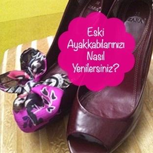 Eski Ayakkabılarınızı Nasıl Yenilersiniz?
