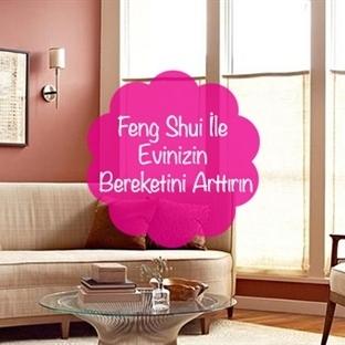 Feng Shui İle Evinizin Bereketini Arttırın