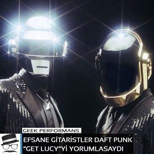 """Gitaristler Daft Punk """"Get Lucky""""yi yorumlasaydı"""