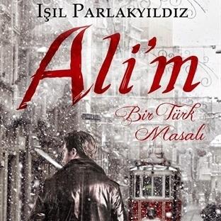 Işıl Parlakyıldız - Ali'm (Bir Türk Masalı #2)