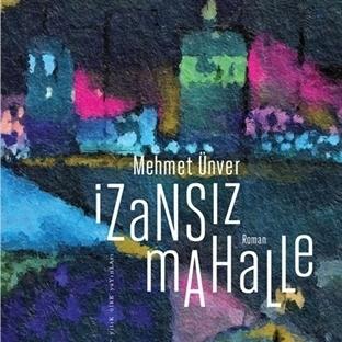 Mehmet Ünver'den Gerçek Bir İstanbul Romanı
