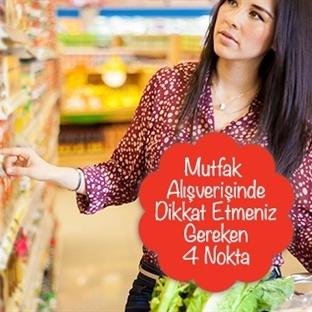 Mutfak Alışverişinde Dikkat Etmeniz Gereken 4Nokta