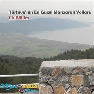 Türkiye'nin En Güzel Manzaralı Yolları: İlk Bölüm