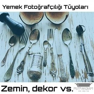 Yemek Fotoğrafçılığı Tüyoları-Zemin, Dekor