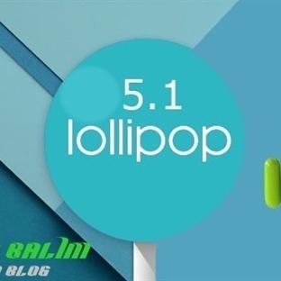 Android 5.1 Lolipop Güncellemesi Çıktı