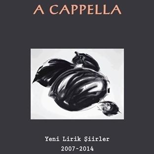Enis Batur'dan Yeni Lirik Şiirler : A Cappella