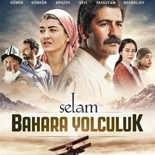 Selam: Bahara Yolculuk Filmini İzledik (Eleştirdik