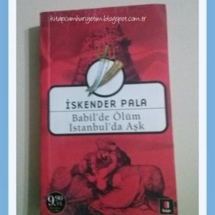 İskender Pala-Babil'de Ölüm İstanbul'da Aşk (Duygu