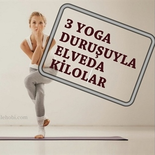 İŞTE En Hızlı Kilo Verdiren 3 Yoga Duruşu !