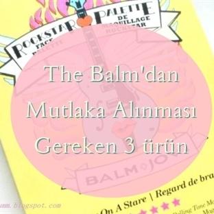 The Balm'dan Mutlaka Alınması Gereken 3 ürün