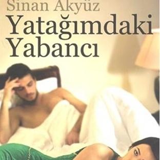 Yatağımdaki Yabancı…Sinan Akyüz…