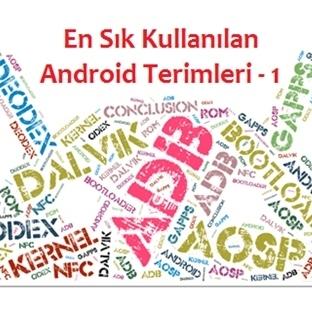 En Sık Kullanılan Android Terimleri ve Anlamları