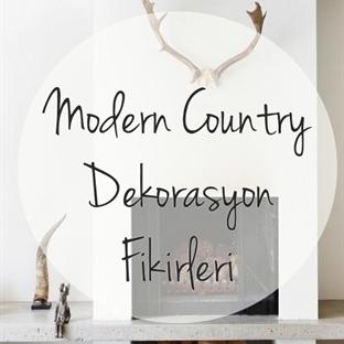 YENİ TREND: MODERN COUNTRY DEKORASYON