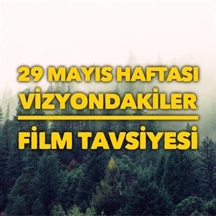 29 Mayıs'ta vizyona giren izlenesi filmler!