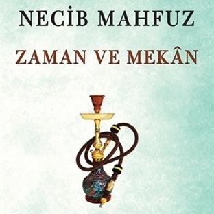 Necib Mahfuz'dan Öyküler : Zaman ve Mekan