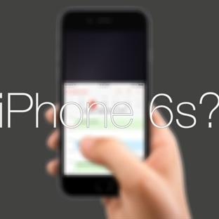 İşte merak edilen iPhone 6S