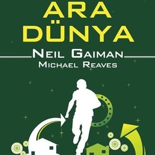 Ara Dünya - Michael Reaves & Neil Gaiman