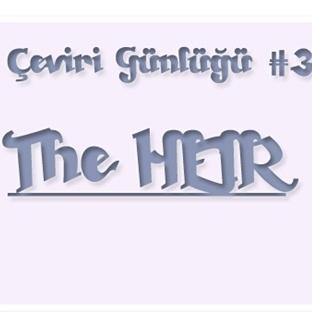 Çeviri Günlüğü #3: The Heir