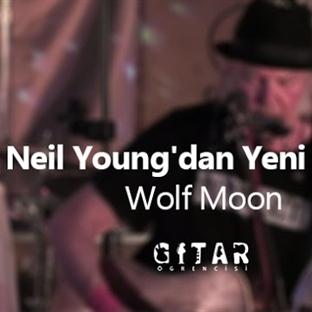Neil Young'dan Yeni Şarkı; Wolf Moon