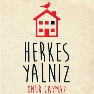 Onur Caymaz'dan Yeni Öykü Kitabı : Herkes Yalnız