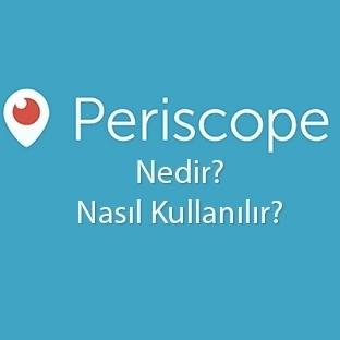 Periscope Nedir Nasıl Kullanılır?