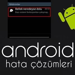 Android Bellek Neredeyse Dolu Hatası Kesin Çözümü
