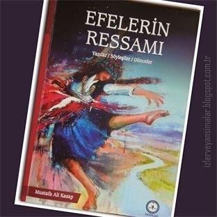 EFELERİN RESSAMI, Mustafa Ali KASAP