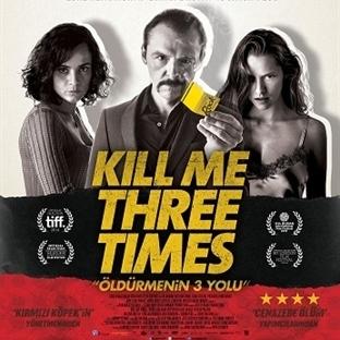 Kill Me Three Times / Öldürmenin 3 Yolu