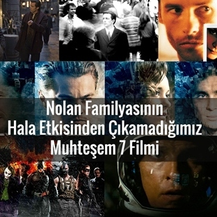 Nolan Ailesinin Muhteşem 7 Filmi
