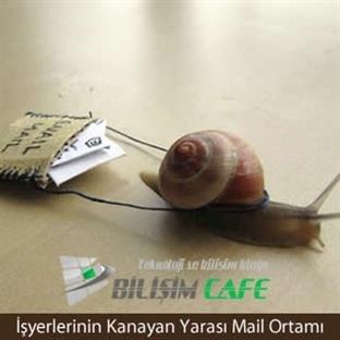 İşyerlerinin Kanayan Yarası Mail Ortamı