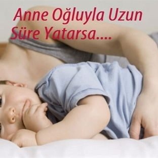 Anne Oğluyla Uzun Süre Yatarsa....