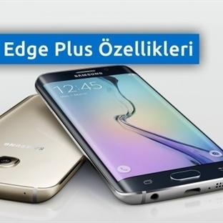 Galaxy S6 Edge Plus Özellikleri Nasıl Olacak?