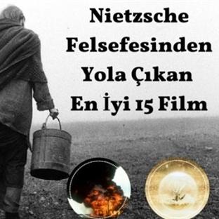 Nietzsche Felsefesinden Yola Çıkan En İyi 15 Film