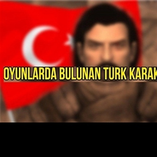 Oyunlarda Olan Türk Karakterler!