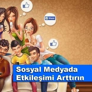 Sosyal Medyada Etkileşimi Arttırmak