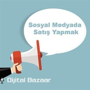 Sosyal Medyada Satış Yapmak
