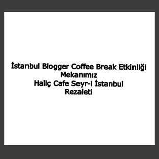 Haliç Cafe Seyr-i İstanbul Rezaleti