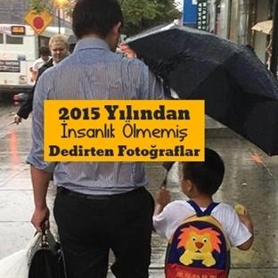 2015 Yılından İnsanlık Ölmemiş Dedirten 20 Fotoğra