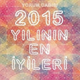 2015 Yılının En İyileri