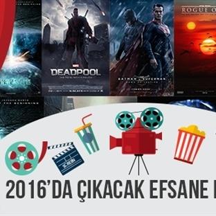 2016 Yılında Beklenen Efsanevi Filmler Listesi