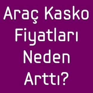 Araç Kasko Fiyatları Neden Arttı?