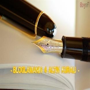 Bloglamanın 4 Altın Kuralı